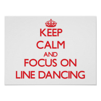 Keep Calm and focus on Line Dancing Print