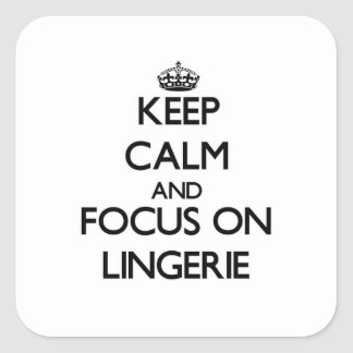 Keep Calm and focus on Lingerie Square Sticker