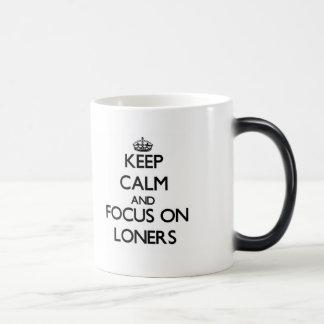 Keep Calm and focus on Loners Coffee Mugs