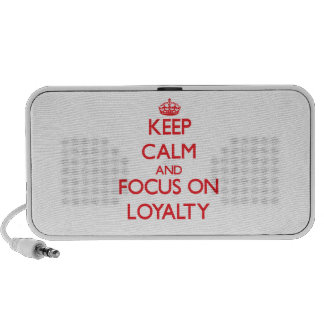 Keep Calm and focus on Loyalty Laptop Speakers