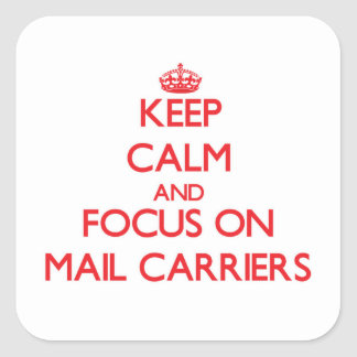 Keep Calm and focus on Mail Carriers Sticker