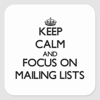 Keep Calm and focus on Mailing Lists Sticker