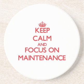 Keep Calm and focus on Maintenance Coaster