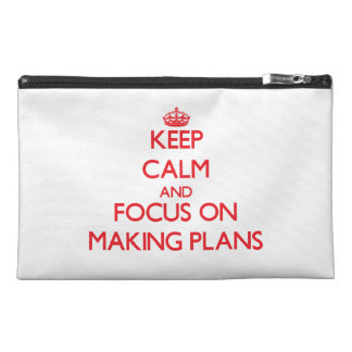 Keep Calm and focus on Making Plans Travel Accessory Bags