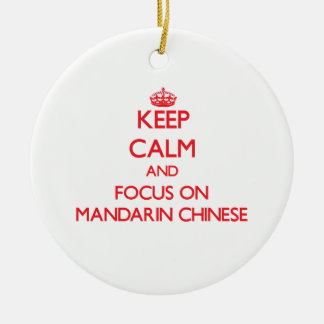 Keep Calm and focus on Mandarin Chinese Ceramic Ornament