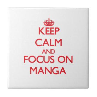 Keep calm and focus on Manga Tile