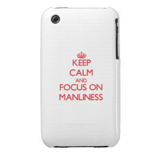 Keep Calm and focus on Manliness iPhone 3 Cases