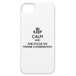 Keep calm and focus on Marine Conservation iPhone 5/5S Case