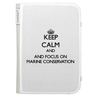 Keep calm and focus on Marine Conservation Kindle Keyboard Case