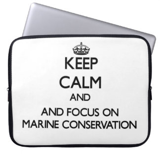 Keep calm and focus on Marine Conservation Laptop Computer Sleeve