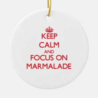 Keep Calm and focus on Marmalade Ceramic Ornament