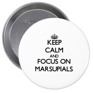 Keep Calm and focus on Marsupials Pinback Buttons