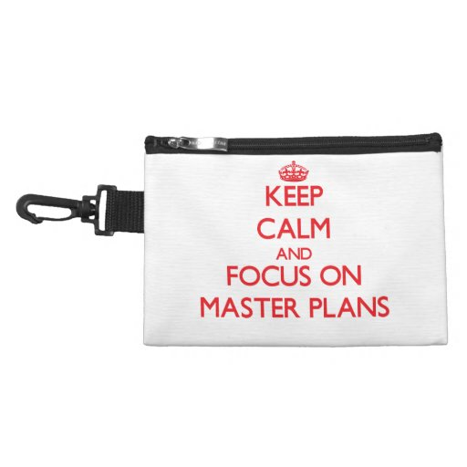 Keep Calm and focus on Master Plans Accessories Bags
