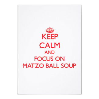 Keep Calm and focus on Matzo Ball Soup Card