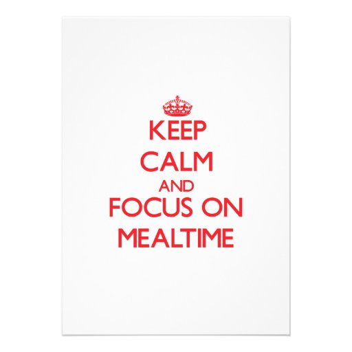 Keep Calm and focus on Mealtime Invitations