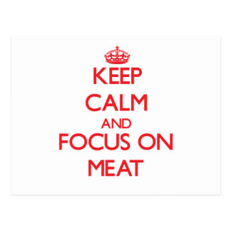 Keep Calm and focus on Meat Postcards