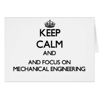 Keep calm and focus on Mechanical Engineering Card