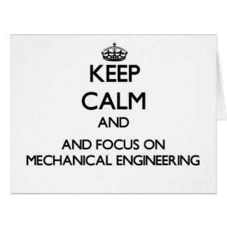 Keep calm and focus on Mechanical Engineering Cards
