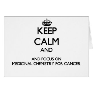 Keep calm and focus on Medicinal Chemistry For Can Greeting Card