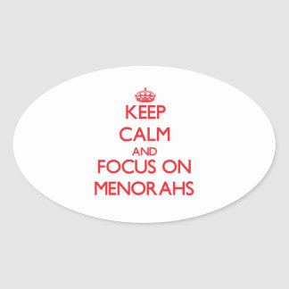 Keep Calm and focus on Menorahs Oval Stickers