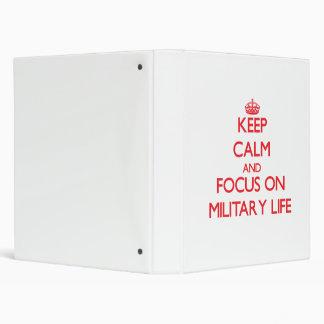 Keep Calm and focus on Military Life Binders