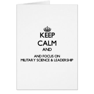 Keep calm and focus on Military Science Leadersh Greeting Card