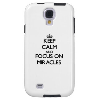 Keep Calm and focus on Miracles Galaxy S4 Case