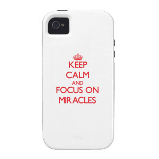 Keep Calm and focus on Miracles Case-Mate iPhone 4 Cases