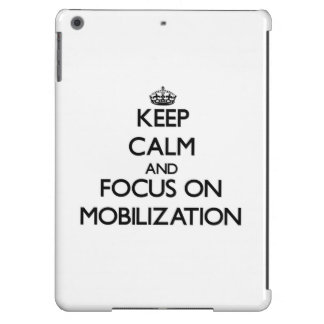 Keep Calm and focus on Mobilization iPad Air Cover