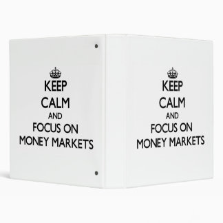 Keep Calm and focus on Money Markets Binder