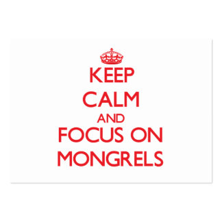 Keep Calm and focus on Mongrels Business Card