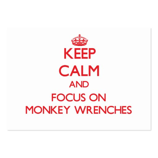 Keep Calm and focus on Monkey Wrenches Business Cards