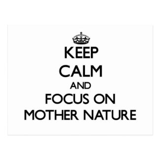 Keep Calm and focus on Mother Nature Postcard