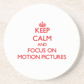 Keep Calm and focus on Motion Pictures Coaster