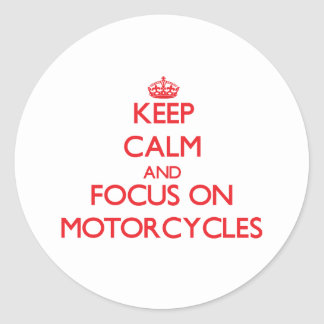 Keep calm and focus on Motorcycles Stickers