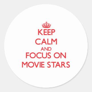 Keep Calm and focus on Movie Stars Round Sticker