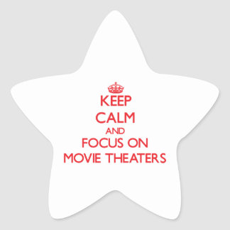 Keep Calm and focus on Movie Theatres Star Sticker