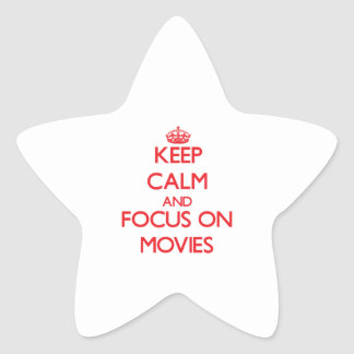 Keep Calm and focus on Movies Star Sticker