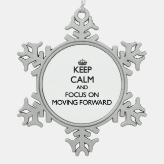 Keep Calm and focus on Moving Forward Snowflake Pewter Christmas Ornament
