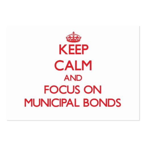 Keep Calm and focus on Municipal Bonds Business Card