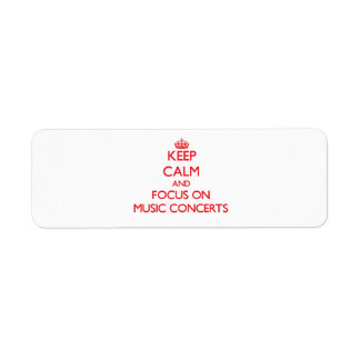 Keep Calm and focus on Music Concerts Return Address Label