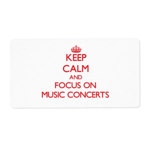 Keep Calm and focus on Music Concerts Personalized Shipping Labels