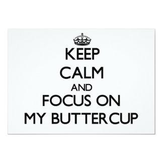 "Keep Calm and focus on My Buttercup 5"" X 7"" Invitation Card"