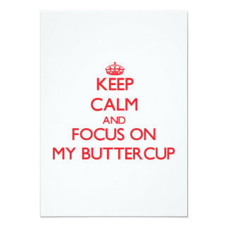 "Keep Calm and focus on My Buttercup 5"" X 7"" Invitation Card"