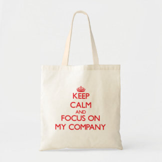 Keep Calm and focus on My Company Canvas Bags