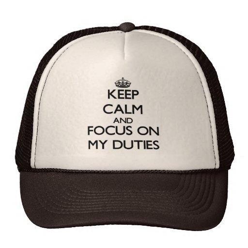 Keep Calm and focus on My Duties Trucker Hats