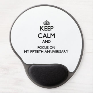 Keep Calm and focus on My Fiftieth Anniversary Gel Mouse Pad