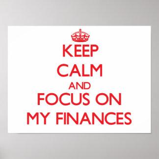 Keep Calm and focus on My Finances Print