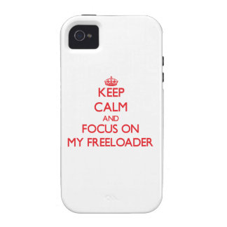 Keep Calm and focus on My Freeloader Case-Mate iPhone 4 Cover