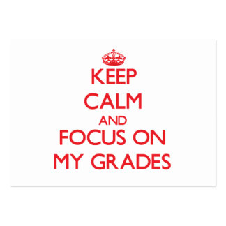 Keep Calm and focus on My Grades Business Cards